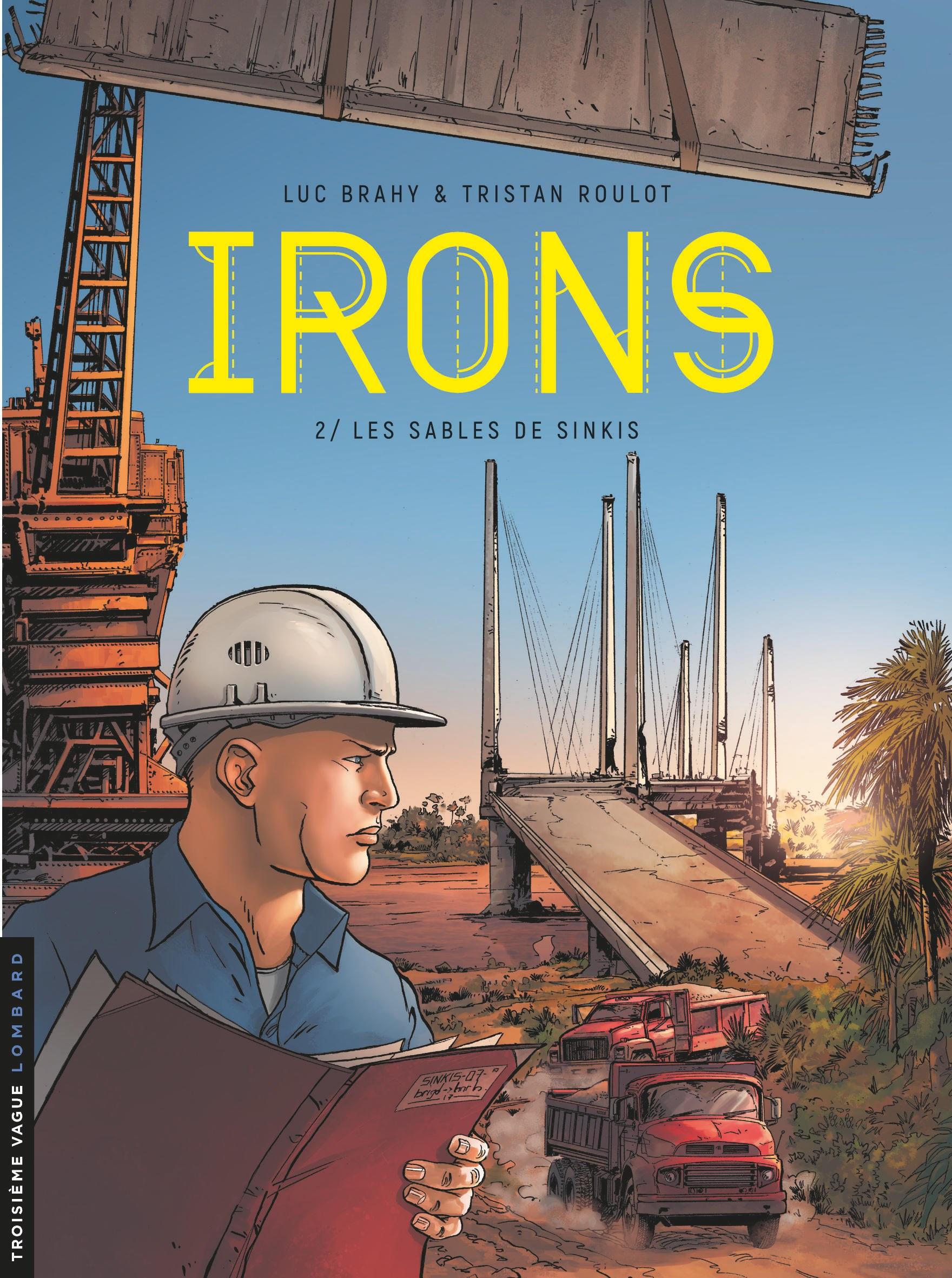 « Ce chantier est une zone de guerre, vous le comprendrez vite, Irons ! »