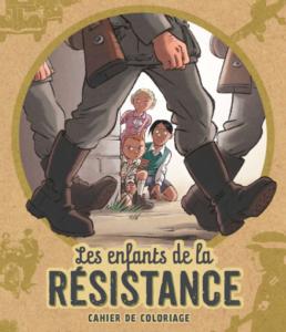 Ton cahier de coloriage Enfants de la Résistance !